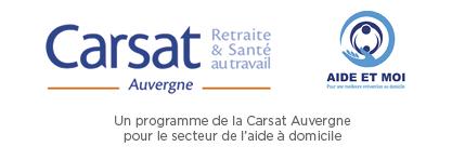 Carsat Auvergne - Aide et moi - Un programme de la Carsat Auvergne poru le secteur de l'aide à domicile